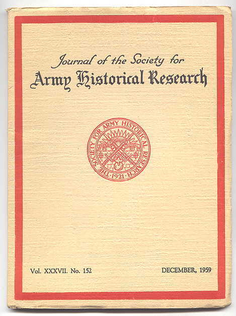 Image for JOURNAL OF THE SOCIETY FOR ARMY HISTORICAL RESEARCH.  DECEMBER, 1959.  VOL. XXXVII.  NO. 152.