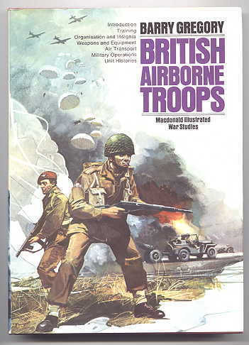 Image for BRITISH AIRBORNE TROOPS 1940-45.  (MACDONALD ILLUSTRATED WAR STUDIES SERIES.)