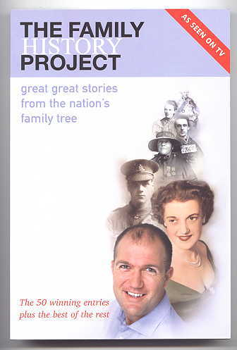Image for THE FAMILY HISTORY PROJECT:  GREAT GREAT STORIES FROM THE NATION'S FAMILY TREE.  (THE 50 WINNING ENTRIES PLUS THE BEST OF THE REST.)
