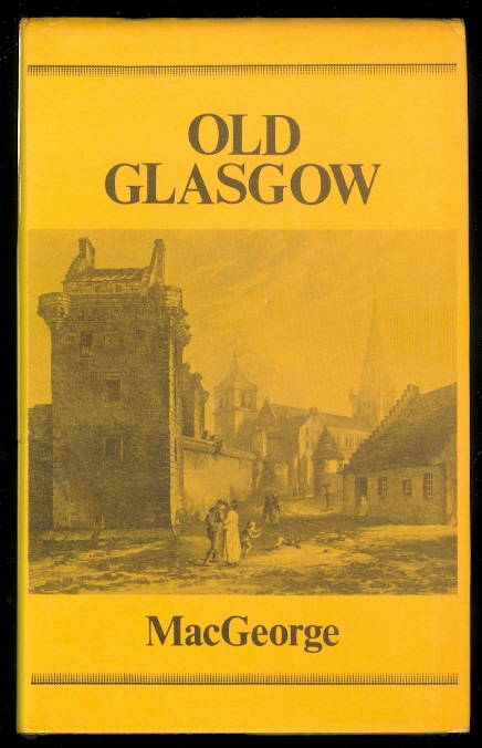Image for OLD GLASGOW:  THE PLACE AND THE PEOPLE.  FROM THE ROMAN OCCUPATION TO THE EIGHTEENTH CENTURY.