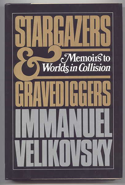 "Image for STARGAZERS AND GRAVEDIGGERS:  MEMOIRS TO ""WORLDS IN COLLISION""."