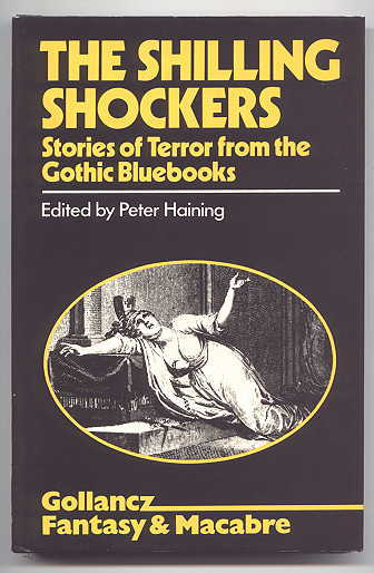 Image for THE SHILLING SHOCKERS:  STORIES OF TERROR FROM THE GOTHIC BLUEBOOKS.