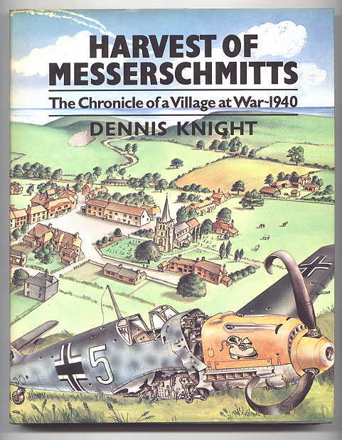Image for HARVEST OF MESSERSCHMITTS:  THE CHRONICLE OF A VILLAGE AT WAR - 1940.
