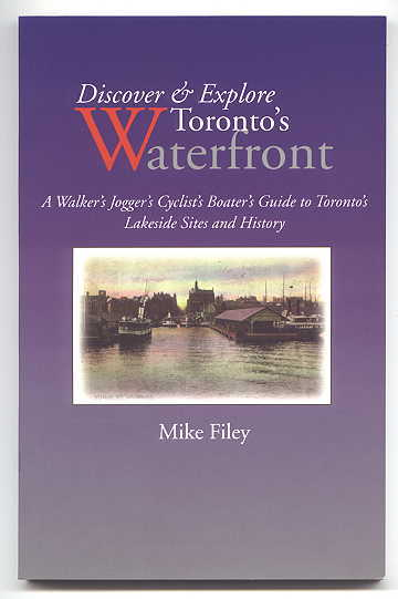 Image for DISCOVER & EXPLORE TORONTO'S WATERFRONT:  A WALKER'S JOGGER'S CYCLIST'S BOATER'S GUIDE TO TORONTO'S LAKESIDE SITES AND HISTORY.