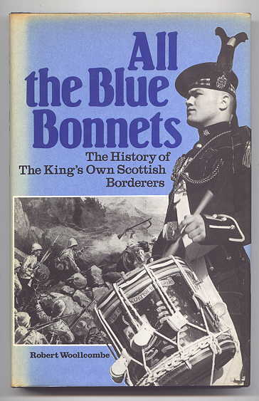 Image for ALL THE BLUE BONNETS: THE HISTORY OF THE KING'S OWN SCOTTISH BORDERERS.