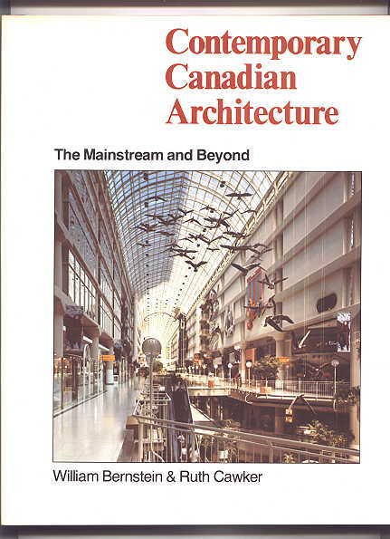 Image for CONTEMPORARY CANADIAN ARCHITECTURE:  THE MAINSTREAM AND BEYOND.