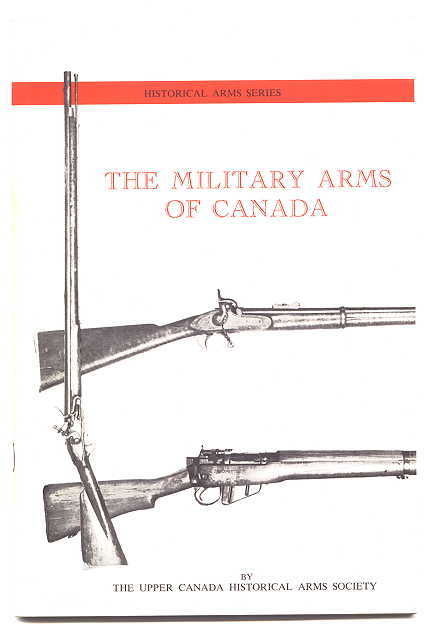 Image for THE MILITARY ARMS OF CANADA.  HISTORICAL ARMS SERIES.