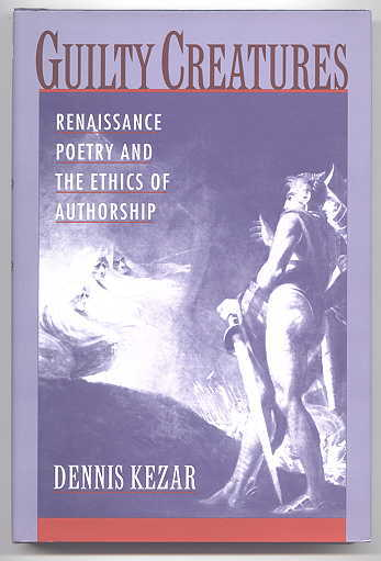 Image for GUILTY CREATURES:  RENAISSANCE POETRY AND THE ETHICS OF AUTHORSHIP.