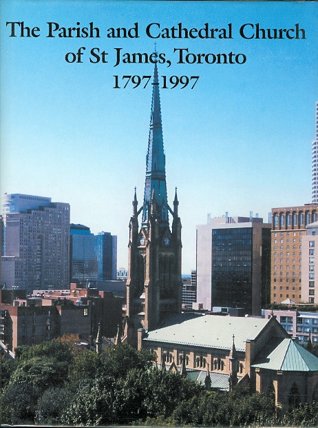 Image for THE PARISH AND CATHEDRAL OF ST JAMES', TORONTO, 1797-1997: A COLLABORATIVE HISTORY.