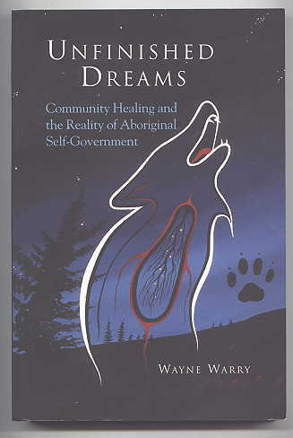 Image for UNFINISHED DREAMS: COMMUNITY HEALING AND THE REALITY OF ABORIGINAL SELF-GOVERNMENT.