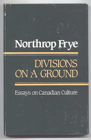 Image for DIVISIONS ON A GROUND: ESSAYS ON CANADIAN CULTURE.