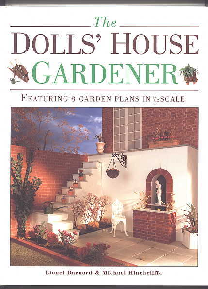 Image for THE DOLLS' HOUSE GARDENER:  FEATURING 8 GARDEN PLANS IN 1/12 SCALE.