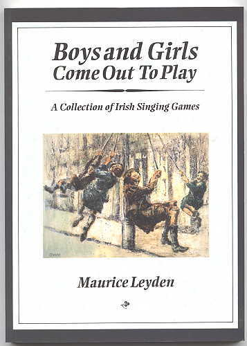 Image for BOYS AND GIRLS COME OUT TO PLAY: A COLLECTION OF IRISH SINGING GAMES.
