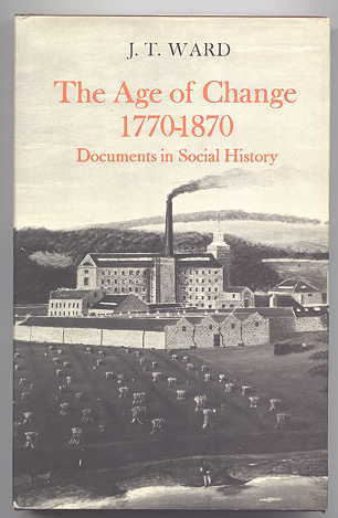 Image for THE AGE OF CHANGE, 1770-1870: DOCUMENTS IN SOCIAL HISTORY.