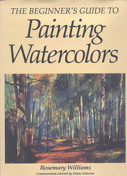 Image for THE BEGINNER'S GUIDE TO PAINTING WATERCOLORS.