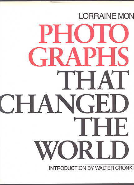 Image for PHOTOGRAPHS THAT CHANGED THE WORLD.  THE CAMERA AS WITNESS - THE PHOTOGRAPH AS EVIDENCE.