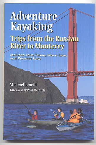 Image for ADVENTURE KAYAKING: TRIPS FROM THE RUSSIAN RIVER TO MONTEREY.  INCLUDES LAKE TAHOE, MONO LAKE, AND PYRAMID LAKE.