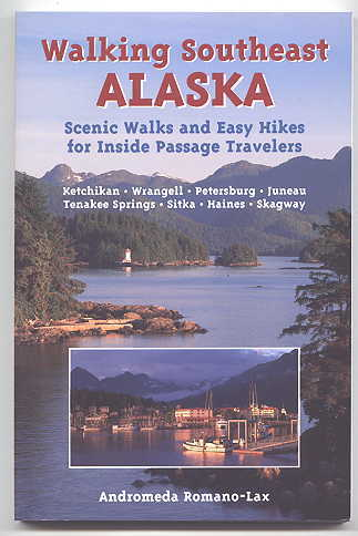 Image for WALKING SOUTHEAST ALASKA: SCENIC WALKS AND EASY HIKES FOR INSIDE PASSAGE TRAVELERS.