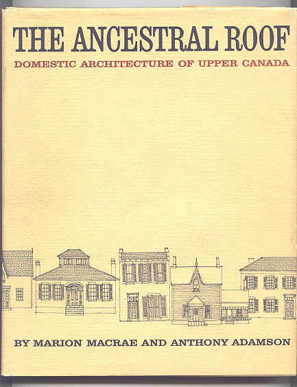 Image for THE ANCESTRAL ROOF:  DOMESTIC ARCHITECTURE OF UPPER CANADA.