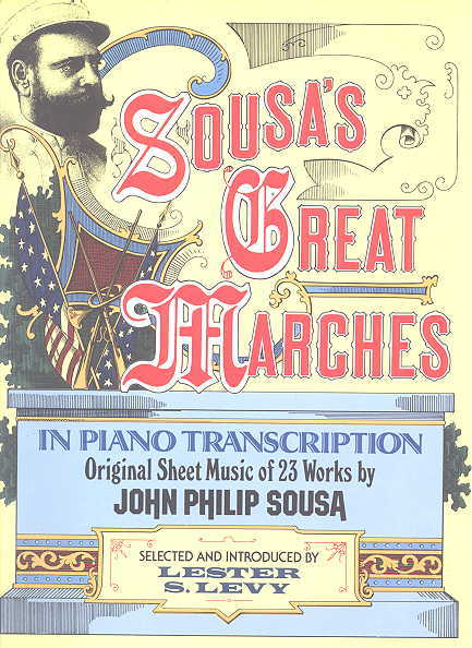 Image for SOUSA'S GREAT MARCHES IN PIANO TRANSCRIPTION.  ORIGINAL SHEET MUSIC OF 23 WORKS BY JOHN PHILIP SOUSA.