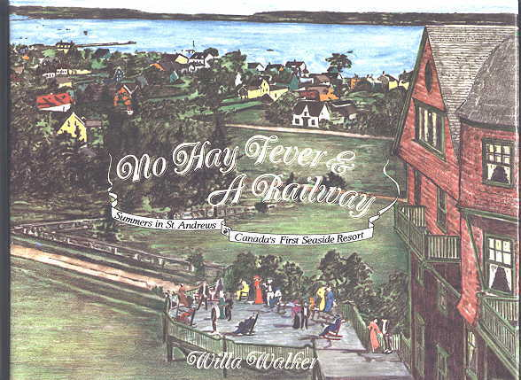 Image for NO HAY FEVER & A RAILWAY:  SUMMERS IN ST. ANDREWS, CANADA'S FIRST SEASIDE RESORT.
