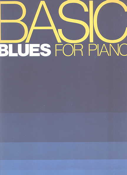 Image for BASIC BLUES FOR PIANO.  (INCLUDING 3 DEMO RECORDS AT REAR)