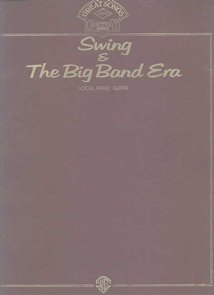 Image for SWING & THE BIG BAND ERA.  VOCAL - PIANO - GUITAR.  GREAT SONGS OF THE CENTURY SERIES.