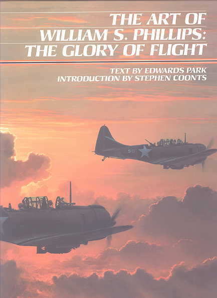 Image for THE ART OF WILLIAM S. PHILLIPS:  THE GLORY OF FLIGHT.