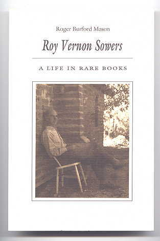 Image for ROY VERNON SOWERS:  A LIFE IN RARE BOOKS.