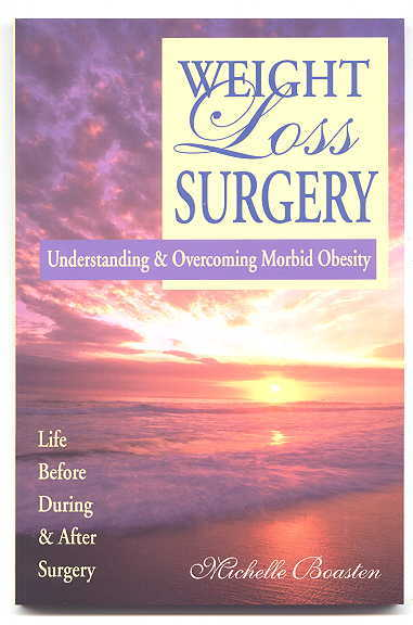 Image for WEIGHT LOSS SURGERY: UNDERSTANDING & OVERCOMING MORBID OBESITY.  LIFE BEFORE, DURING & AFTER SURGERY.