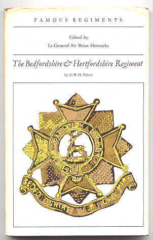 Image for THE BEDFORDSHIRE AND HERTFORDSHIRE REGIMENT (THE 16TH REGIMENT OF FOOT).  FAMOUS REGIMENTS SERIES.