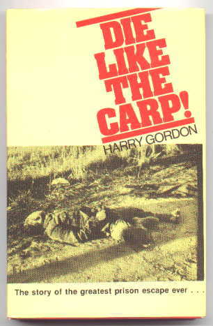Image for DIE LIKE THE CARP!  THE STORY OF THE GREATEST PRISON ESCAPE EVER ...