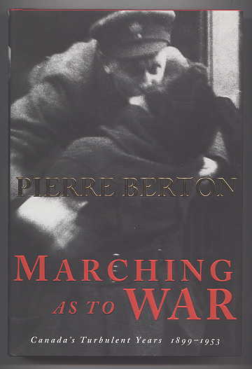 Image for MARCHING AS TO WAR:  CANADA'S TURBULENT YEARS, 1899-1953.