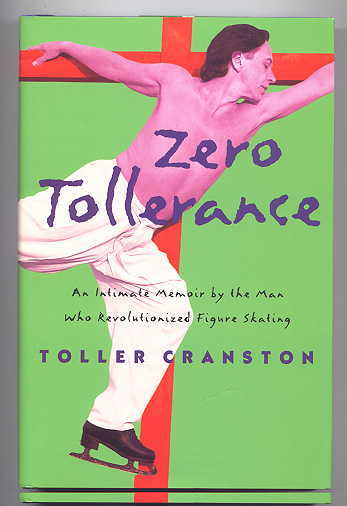 Image for ZERO TOLLERANCE:  AN INTIMATE MEMOIR BY THE MAN WHO REVOLUTIONIZED FIGURE SKATING.