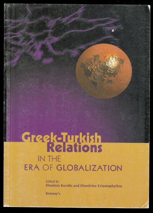 Image for GREEK-TURKISH RELATIONS IN THE ERA OF GLOBALIZATION.  THE IFPA-KOKKALIS SERIES ON SOUTHEAST EUROPEAN POLICY.  VOLUME 1.