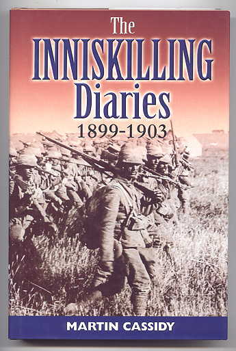 Image for THE INNISKILLING DIARIES 1899-1903.  1st BATTALION, 27th ROYAL INNISKILLING FUSILIERS IN SOUTH AFRICA.