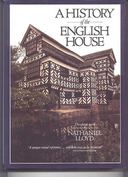Image for A HISTORY OF THE ENGLISH HOUSE:  FROM PRIMITIVE TIMES TO THE VICTORIAN PERIOD.