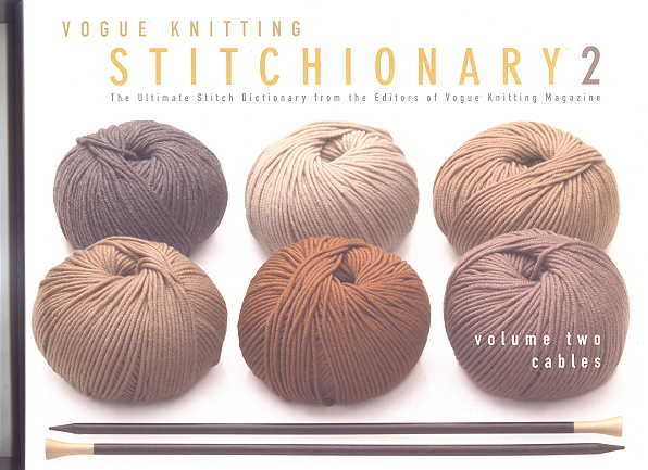 Image for VOGUE KNITTING STITCHIONARY 2.  THE ULTIMATE STITCH DICTIONARY FROM THE EDITORS OF VOGUE KNITTING MAGAZINE.  VOLUME TWO. CABLES.