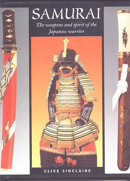 Image for SAMURAI:  THE WEAPONS AND SPIRIT OF THE JAPANESE WARRIOR.