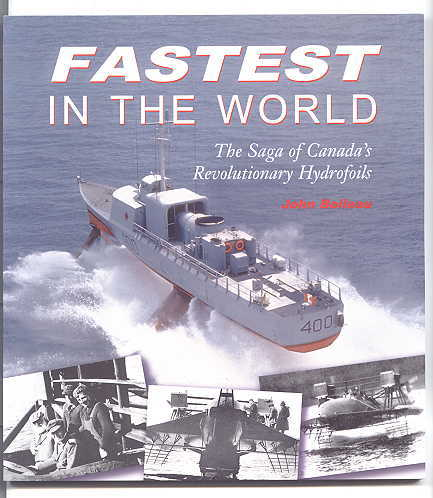 Image for FASTEST IN THE WORLD:  THE SAGA OF CANADA'S REVOLUTIONARY HYDROFOILS.