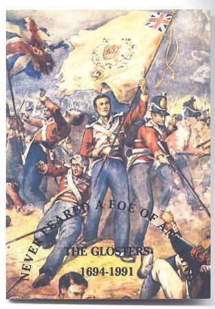 "Image for A SHORT HISTORY OF THE GLOUCESTERSHIRE REGIMENT 1694-1990.  ""NEVER FEARED A FOE OF ANY KIND - THE GLOSTERS, 1694-1991""."