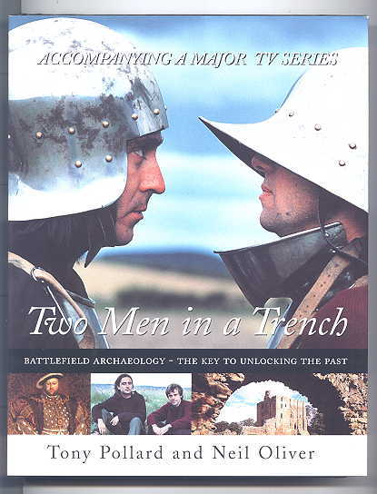 Image for TWO MEN IN A TRENCH:  BATTLEFIELD ARCHAEOLOGY - THE KEY TO UNLOCKING THE PAST.