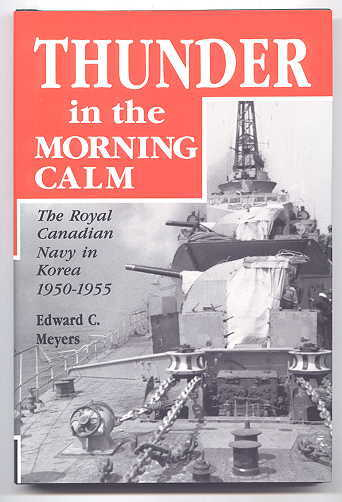 Image for THUNDER IN THE MORNING CALM:  THE ROYAL CANADIAN NAVY IN KOREA 1950-1955.
