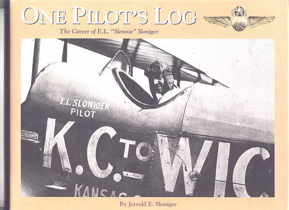 "Image for ONE PILOT'S LOG:  THE CAREER OF E.L. ""SLONNIE"" SLONIGER."
