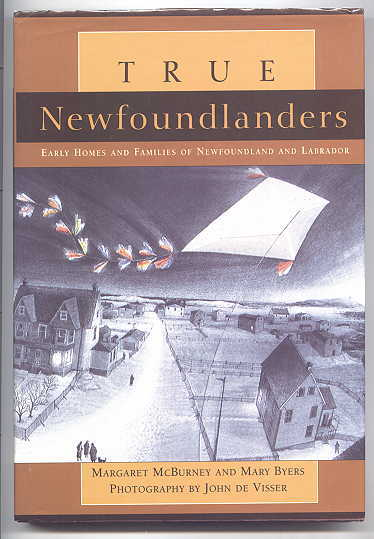 Image for TRUE NEWFOUNDLANDERS:  EARLY HOMES AND FAMILIES OF NEWFOUNDLAND AND LABRADOR.