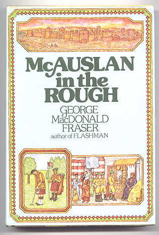 Image for McAUSLAN IN THE ROUGH AND OTHER STORIES.  (CONTAINS:  BO GEESTY; JOHNNIE COPE IN THE MORNING; GENERAL KNOWLEDGE, PRIVATE INFORMATION; PARFIT GENTIL KNIGHT, BUT; FLY MEN; McAUSLAN IN THE ROUGH; HIS MAJESTY SAYS GOOD-DAY.)