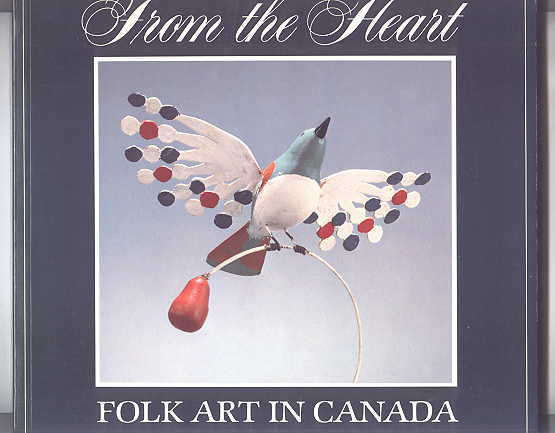 Image for FROM THE HEART:  FOLK ART IN CANADA.