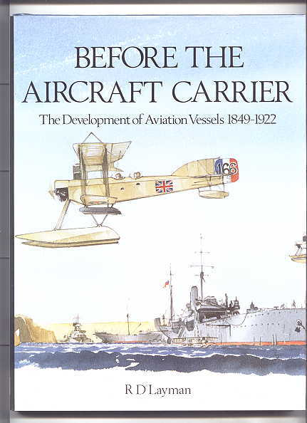 Image for BEFORE THE AIRCRAFT CARRIER:  THE DEVELOPMENT OF AVIATION VESSELS 1849-1922.