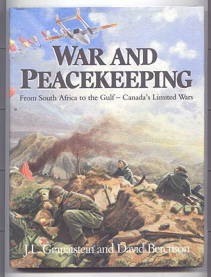 Image for WAR AND PEACEKEEPING:  FROM SOUTH AFRICA TO THE GULF - CANADA'S LIMITED WARS.