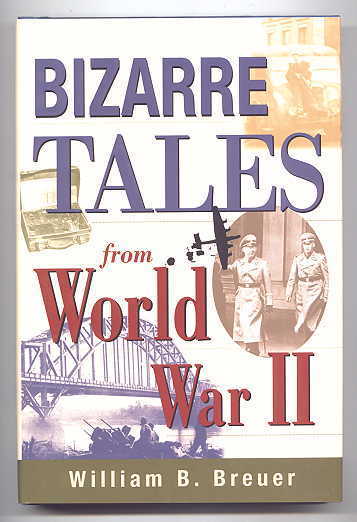 Image for BIZARRE TALES FROM WORLD WAR II.